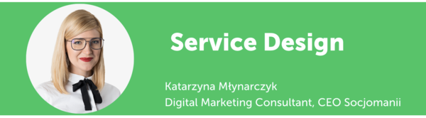 Katarzyna Młynarczyk - trendy w digital marketingu - service design