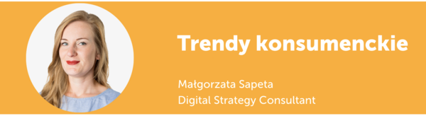 Trendy w digital marketingu - strategia digital, trendy konsumenckie - Małgorzata Sapeta